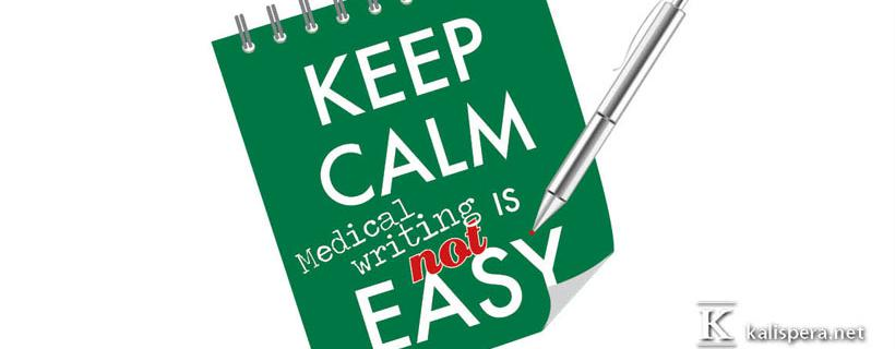 Keep calm, medical writing is NOT easy.